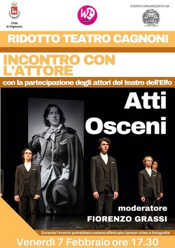 """Vigevano: al Teatro Cagnoni torna l'incontro con l'attore """"Atti osceni"""""""